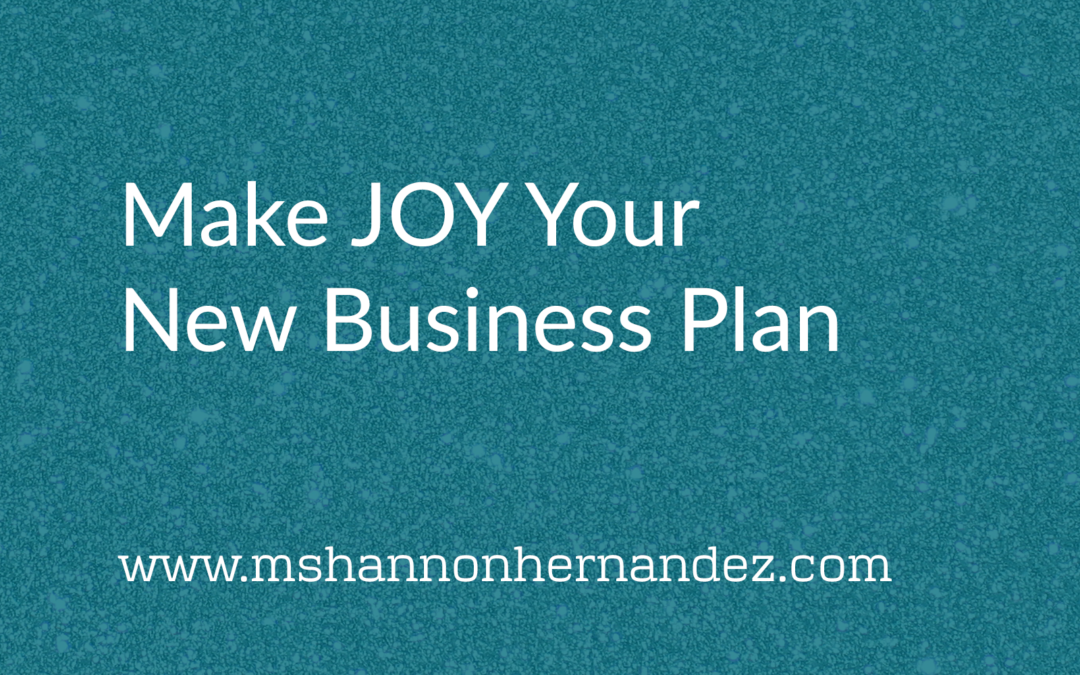 Make JOY Your New Business Plan